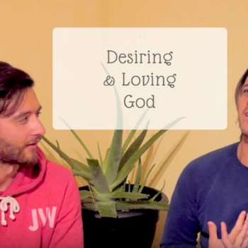 The Divine Truth Experience - Desiring & Loving God