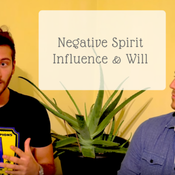 The Divine Truth Experience - Negative Spirit Influence & Will