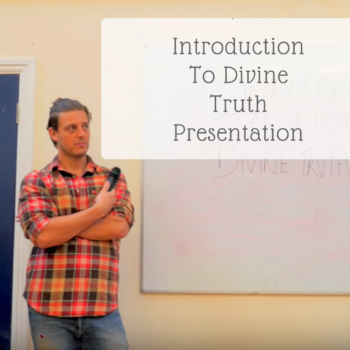 The Divine Truth Experience - Introduction To Divine Truth Presentation