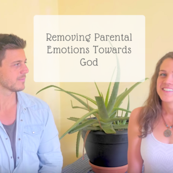 The Divine Truth Experience - Removing Parental Emotions Towards God